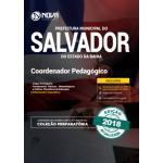 Apostila Prefeitura de Salvador - BA 2018 - Coordenador Pedagógico