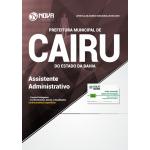 Apostila Prefeitura de Cairu - BA 2018 - Assistente Administrativo
