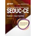 Apostila SEDUC-CE 2018 - Professor - Nível A - Especialidade: Língua Espanhola