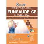Apostila Funsaúde CE 2021 - Analista Administrativo - Qualquer Formação de Nível Superior