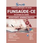 Apostila Funsaúde CE 2021 - Assistente Administrativo
