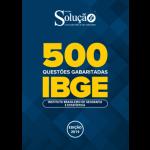 Caderno de Questões IBGE - 500 Questões Gabaritadas