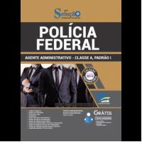 Apostila Polícia Federal - 2019 - Agente Administrativo - Classe A, Padrão I