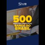 Caderno de Teste Banco do Brasil - 500 Questões Gabaritadas
