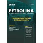 Apostila Prefeitura de Petrolina - PE 2019 - Professor Substituto de Educação Infantil