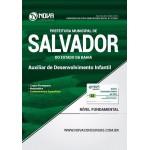 Apostila Prefeitura de Salvador - BA 2017 - Auxiliar de Desenvolvimento Infantil
