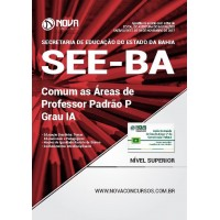 Apostila SEE-BA 2017 - Comum as Áreas de Professor Padrão P – Grau IA