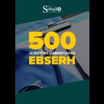 Caderno de Questões EBSERH - 500 Questões Gabaritadas