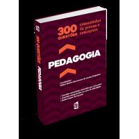 300 Questões Comentadas de Provas e Concursos em Pedagogia