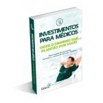 Investimentos para Médicos: Deixe o dinheiro dar plantão por você