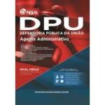 Apostila DPU - Agente Administrativo