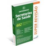 SUPER REVISÃO ENFERMEIRO-602 Questões Comentadas e Resumos