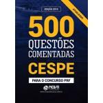 Livro de Questões - 500 Questões do CESPE  PARA PRF 2019