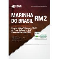 Apostila Marinha do Brasil 2018 - Serviço Militar Voluntário (SMV) de Praça da Reserva de 2ª Classe da Marinha (RM2)