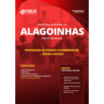 Apostila Prefeitura de Alagoinhas - BA 2019 - Professor de Ensino Fundamental - Séries Iniciais