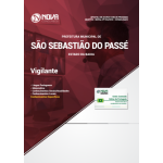 Apostila Prefeitura de São Sebastião do Passé - BA 2018 - Vigilante