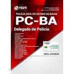 Apostila Polícia Civil PC-BA 2018 - Delegado de Polícia