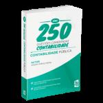 Contabilidade Pública para Concursos - Série 250 Questões Comentadas: Contabilidade