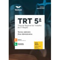 Apostila TRT 5 - BA - Técnico Judiciário - Área Administrativa 2018