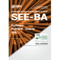 Apostila SEE-BA 2017 - Professor Padrão P – Grau IA - Arte