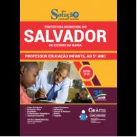 Apostila Prefeitura de Salvador - BA - 2019 - Professor de Educação Infantil ao 5º ano