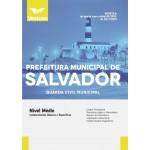 Apostila Prefeitura de Salvador - BA 2019 - Guarda Civil Municipal