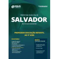 Apostila Prefeitura de Salvador - BA 2019 - Professor Educação Infantil ao 5º ano séries iniciais