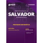 Apostila Prefeitura de Salvador - BA 2019 - Professor Matemática