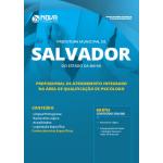 Apostila Prefeitura de Salvador - BA 2019 - Profissional de Atendimento Integrado: Psicólogo
